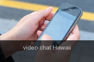 Video chat Hawaii